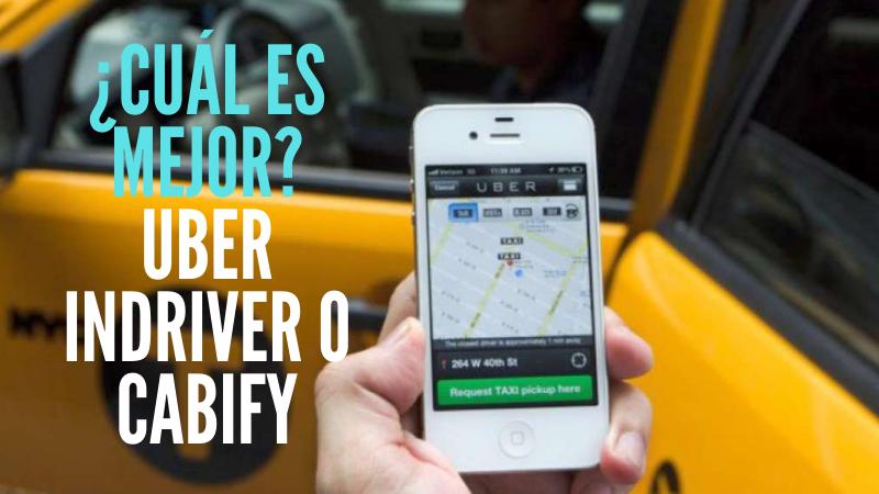 ¿Cuál es Mejor? inDriver Uber o Cabify