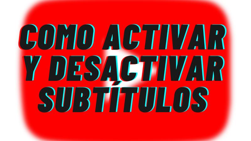 Como Activar los Subtítulos en un Video de YouTube