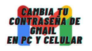 C贸mo Cambiar la Contrase帽a de Gmail