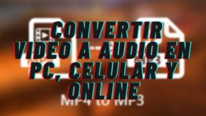 Como Convertir un VIDEO A MP3