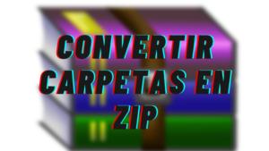 Como Convertir una Carpeta en ZIP