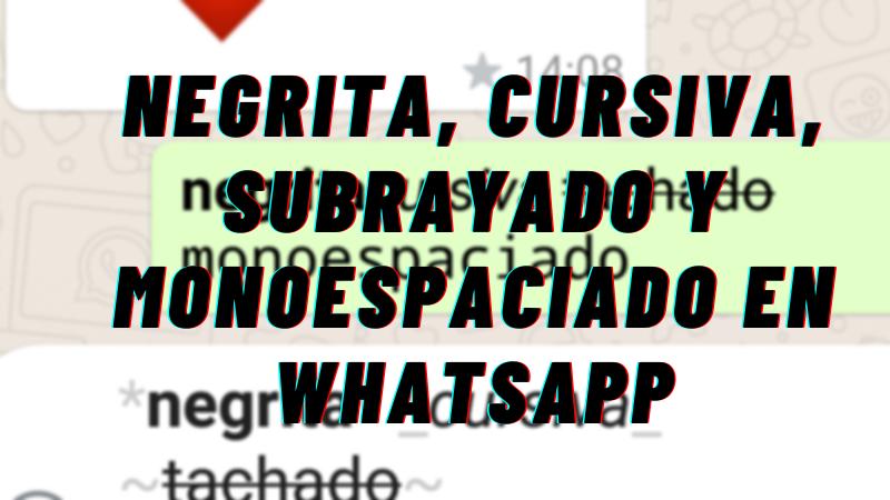 Cómo Poner Negrita Cursiva Subrayado y Monoespaciado en WhatsApp