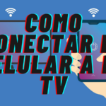 Como Puedo Conectar mi Celular a la Tv