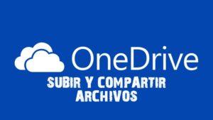 C贸mo Subir y Compartir Archivos en ONEDRIVE