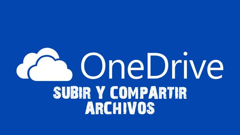 Cómo Subir y Compartir Archivos en ONEDRIVE