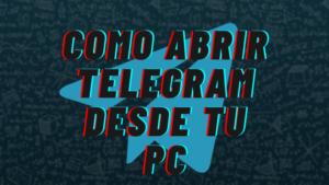 Como Tener Telegram en la PC