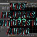 Cuales son los Mejores Editores de Audio