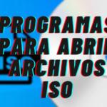 Programas Para Abrir Archivos ISO Gratis