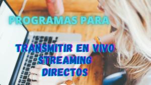 Programas para transmitir en vivo
