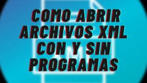 Que Programa Abre Archivos XML